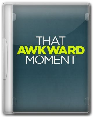 Capa do Filme That Awkward Moment